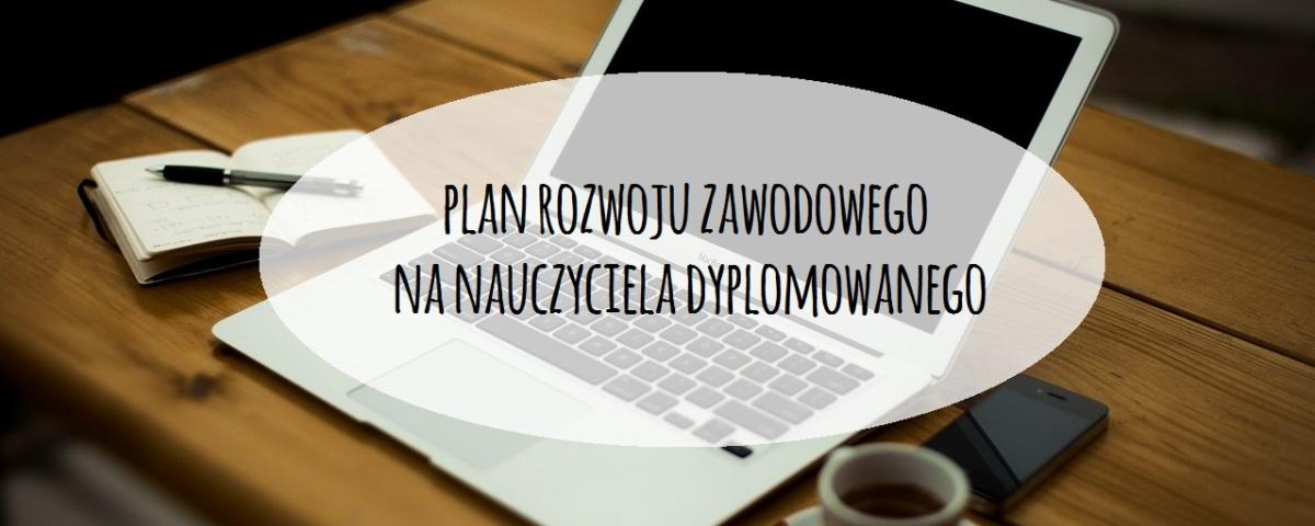 Plan rozwoju na nauczyciela dyplomowanego